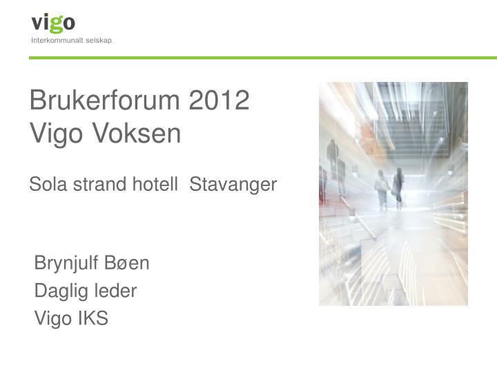 Brukerforum 2012 vigo voksen sola strand hotell stavanger