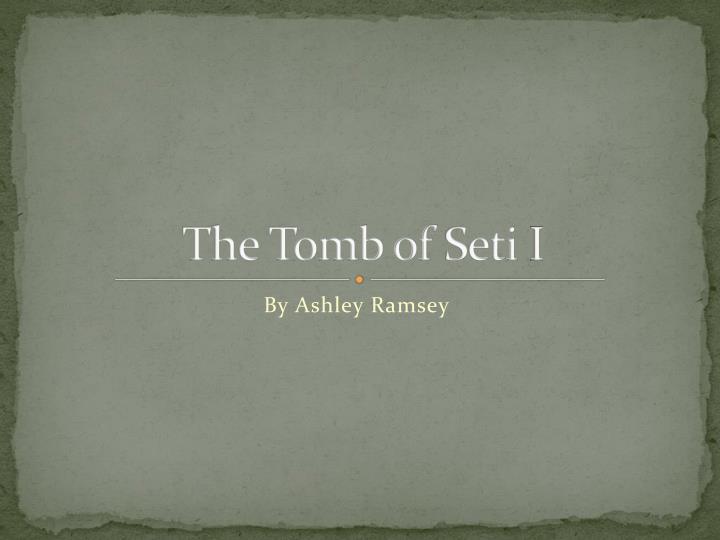 The tomb of seti i