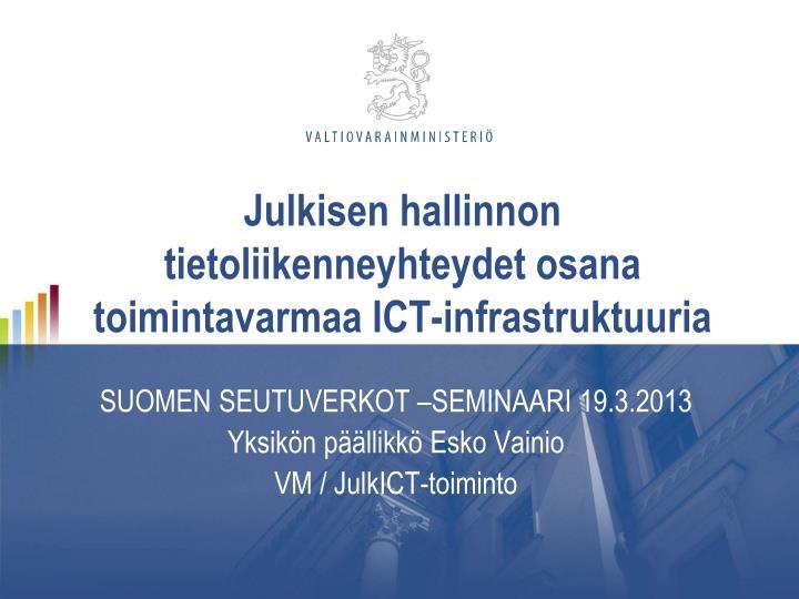julkisen hallinnon tietoliikenneyhteydet osana toimintavarmaa ict infrastruktuuria n.