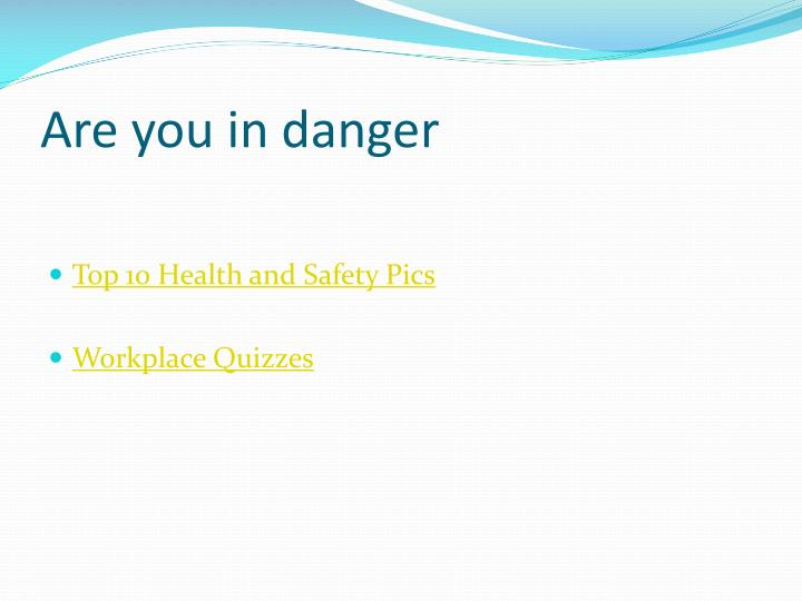 Are you in danger