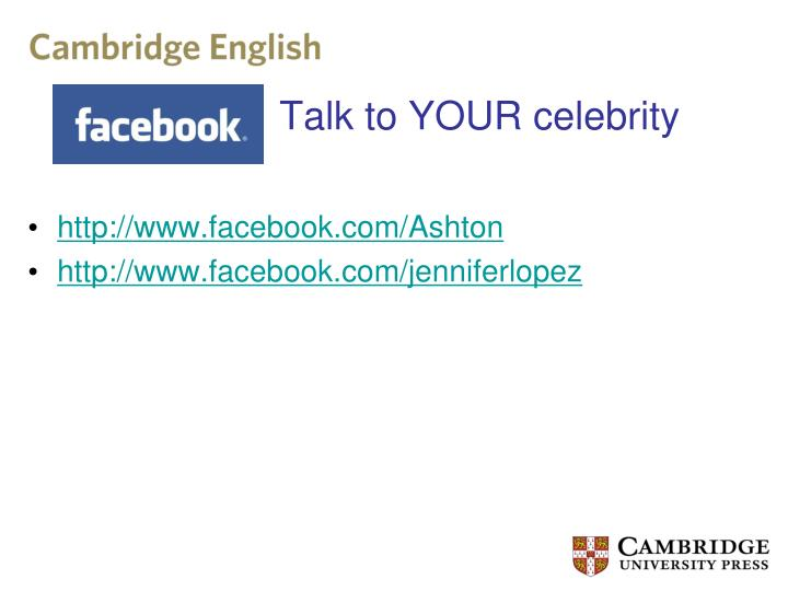 Talk to YOUR celebrity