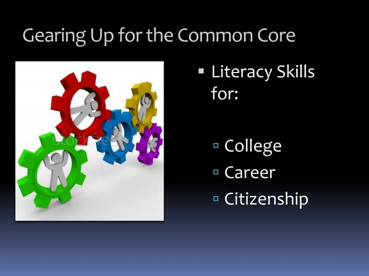 Gearing Up for the Common Core