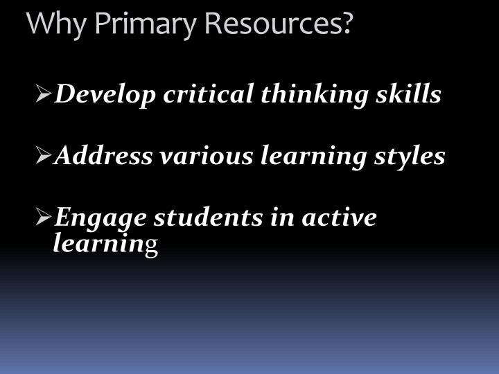 Why Primary Resources?