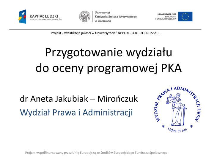 Przygotowanie wydzia u do oceny programowej pka