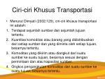ciri ciri khusus transportasi
