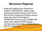 movement regional