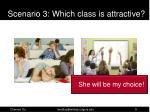 scenario 3 which class is attractive