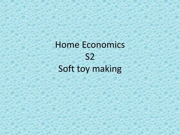 home economics s2 soft toy making