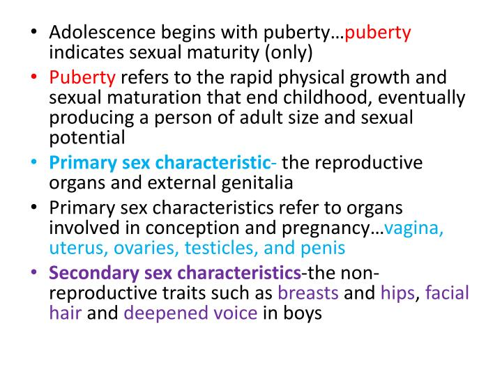 Adolescence begins with puberty…