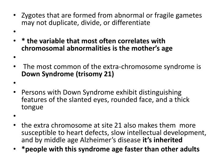 Zygotes that are formed from abnormal or fragile gametes may not duplicate, divide, or differentiate