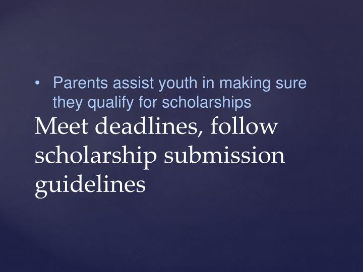 Parents assist youth in making sure they qualify for scholarships