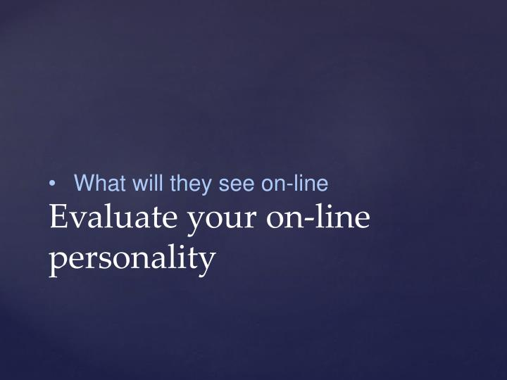 What will they see on-line