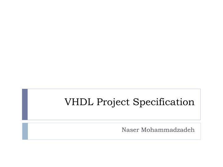 PPT - VHDL Project Specification PowerPoint Presentation - ID:3453677