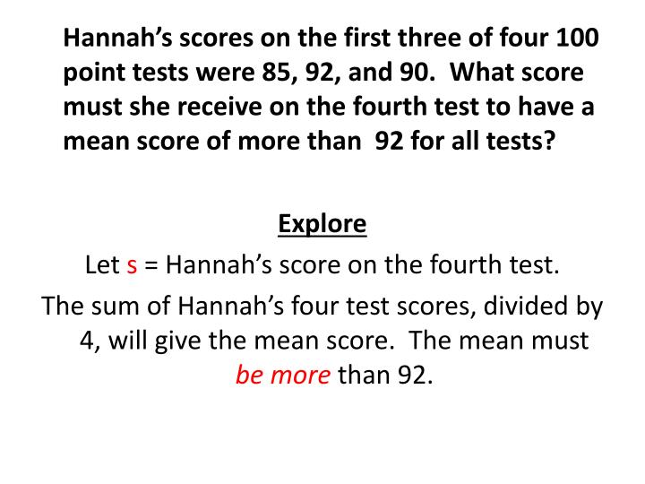 Hannah's scores on the first three of four 100 point tests were 85, 92, and 90.  What score must she receive on the fourth test to have a mean score of more than  92 for all tests?