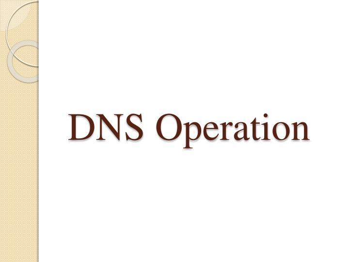 Dns operation