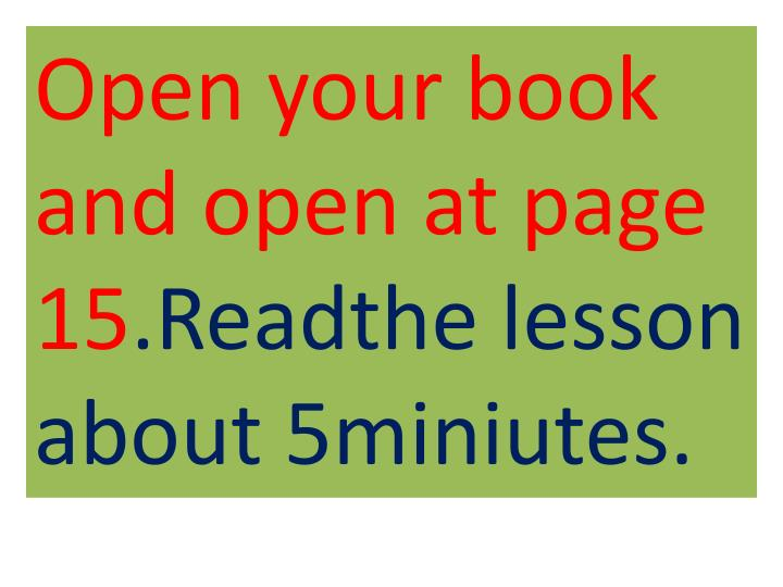 Open your book and open at page 15