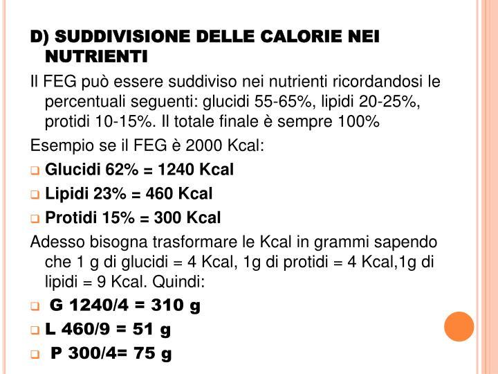 D) SUDDIVISIONE DELLE CALORIE NEI NUTRIENTI