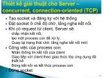 thi t k gi i thu t cho server concurrent connection oriented tcp