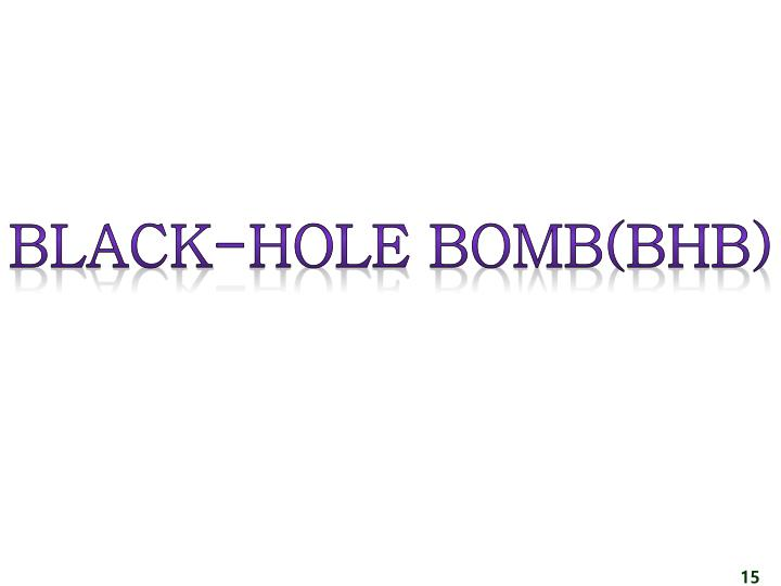 Black-hole bomb(BHB)