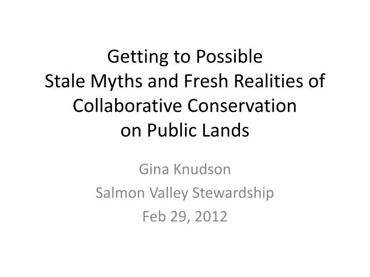 Getting to possible stale myths and fresh realities of collaborative conservation on public lands