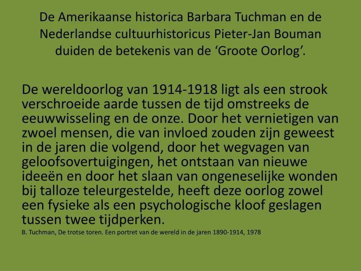 De Amerikaanse historica Barbara