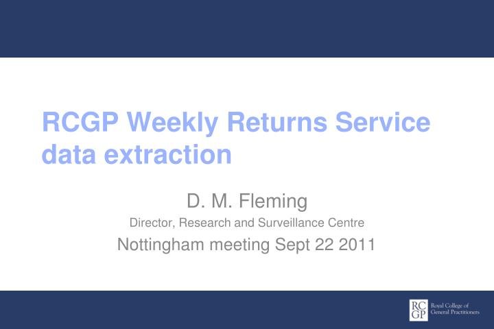 Rcgp weekly returns service d ata extraction