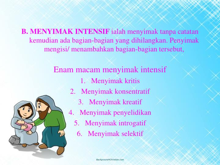 B. MENYIMAK INTENSIF