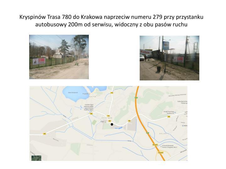 Kryspinów Trasa 780 do Krakowa naprzeciw numeru 279 przy przystanku autobusowy 200m od serwisu, widoczny z obu pasów ruchu