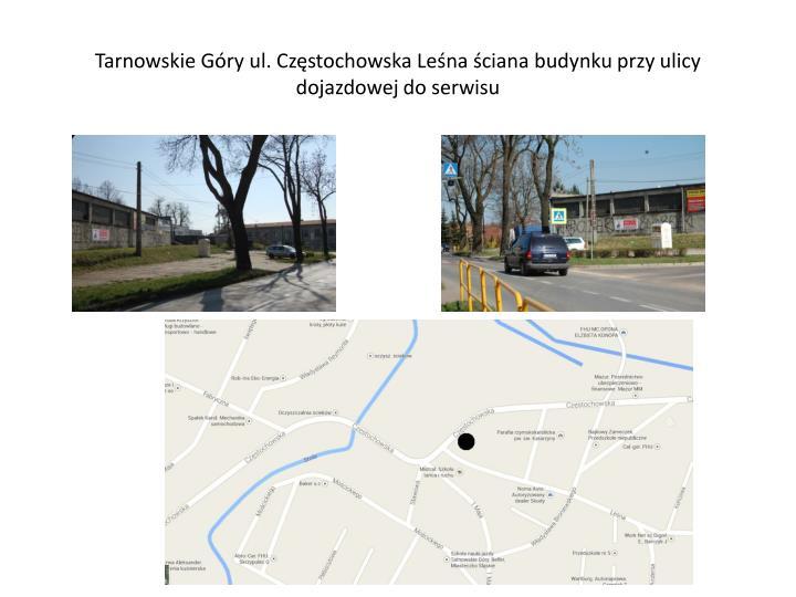 Tarnowskie Góry ul. Częstochowska Leśna ściana budynku przy ulicy dojazdowej do serwisu