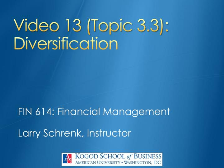 Video 13 topic 3 3 diversification