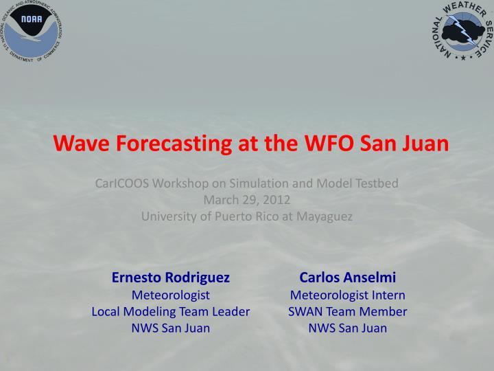 wave forecasting at the wfo san juan n.