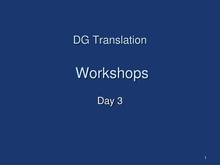 Dg translation workshops