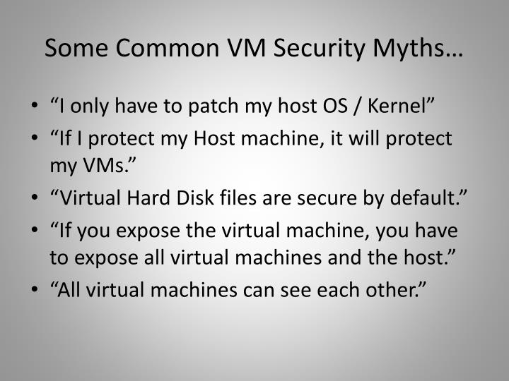 Some Common VM Security Myths…