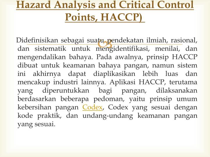 hazard analysis and critical control points essay Hazard analysis and critical control point principles and application guidelines examples of verification activities a verification procedures may include.