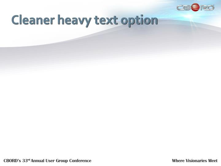 Cleaner heavy text option