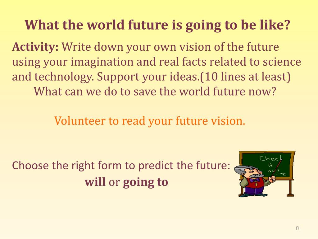 PPT - Predicting future events : will and going to