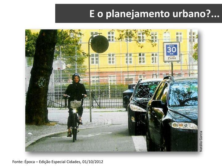 E o planejamento urbano?...