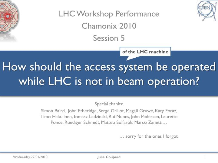 How should the access system be operated while lhc is not in beam operation