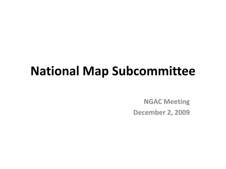 national map subcommittee n.