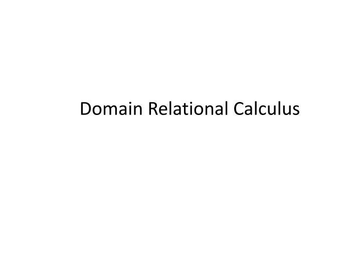 Domain Relational Calculus