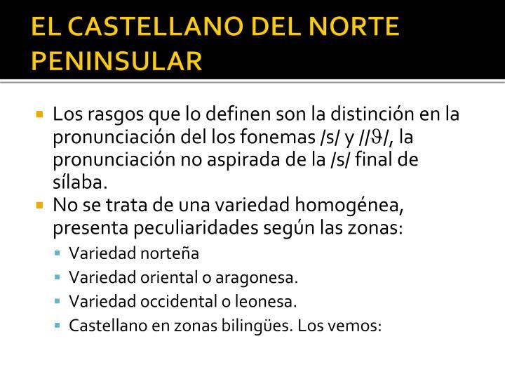 EL CASTELLANO DEL NORTE PENINSULAR