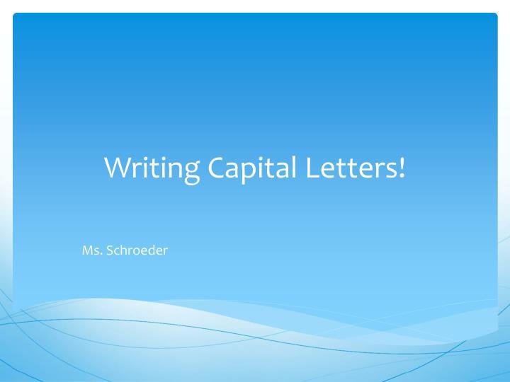 writing capital letters n.