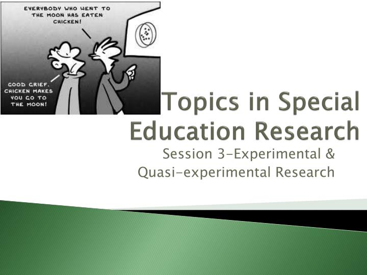 special education research papers Call for papers and participation the education unit of atiner organizes its 21st annual international these areas of research include history, sociology, philosophy, psychology, economics of special arrangements will be made with a local hotel for a limited number of rooms at a special.