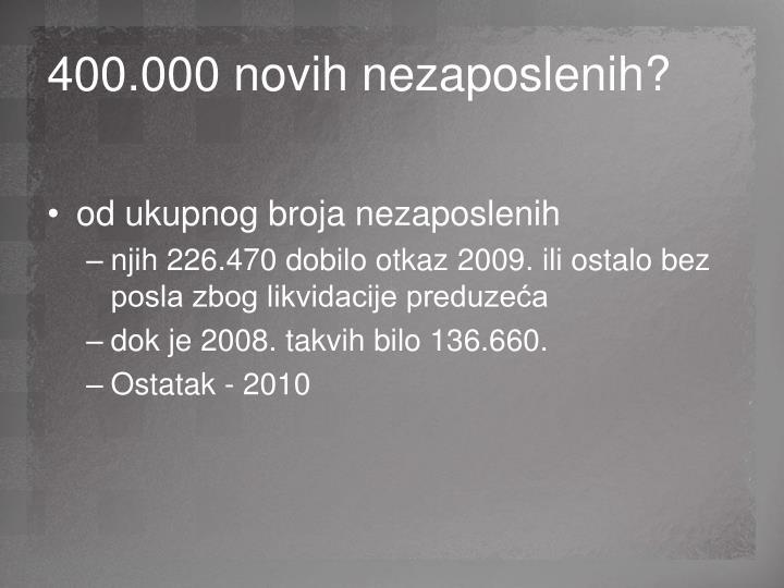 400.000 novih nezaposlenih?