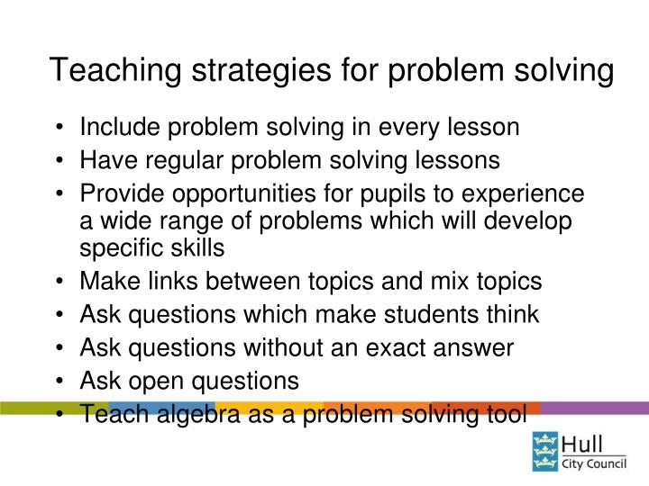Teaching strategies for problem solving