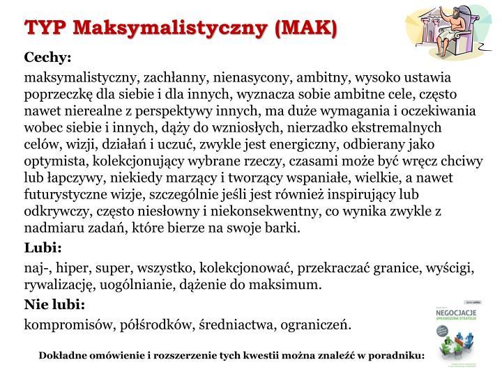 TYP Maksymalistyczny (MAK)