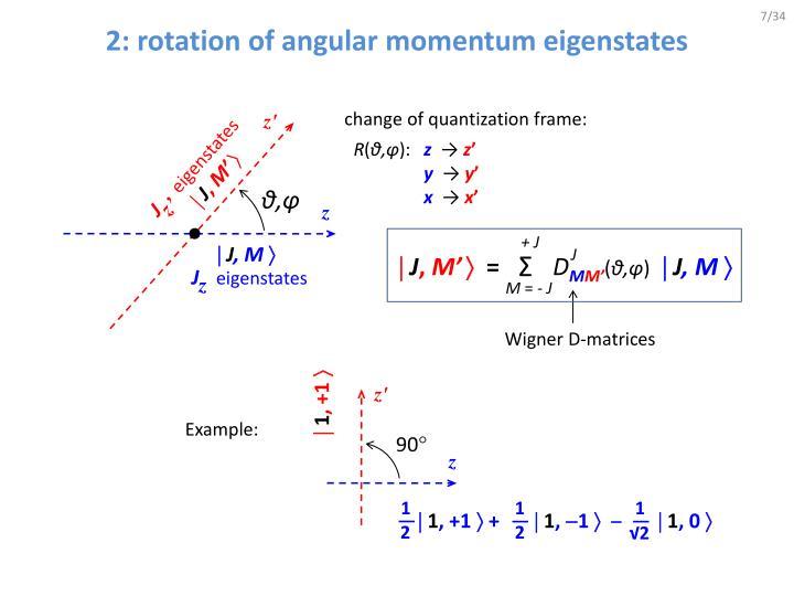 2: rotation of angular momentum eigenstates