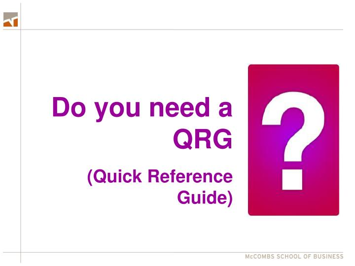 Do you need a QRG