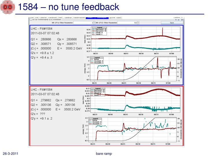 1584 – no tune feedback