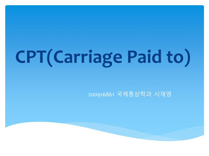 cpt carriage paid to n.